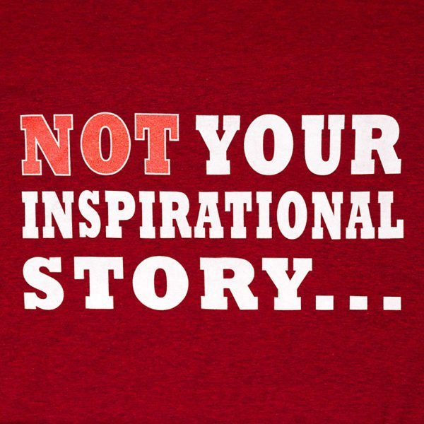 Not Your Inspirational Story T-Shirt Red design
